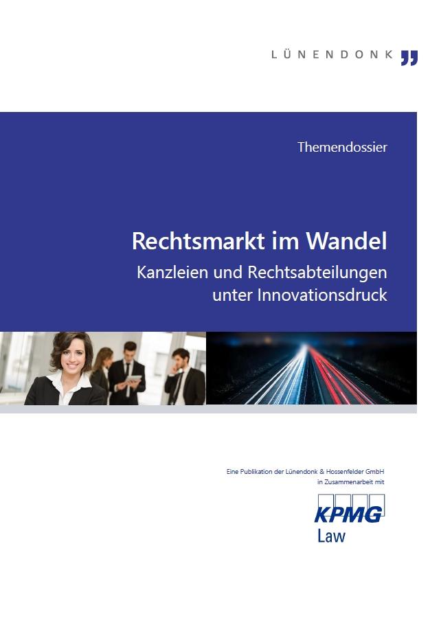 Themendossier: Rechtsmarkt im Wandel - Kanzleien und Rechtsabteilungen unter Innovationsdruck